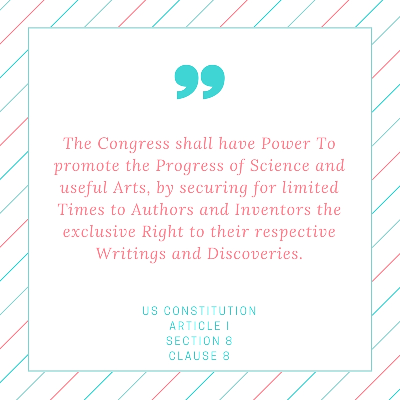 "This image provides the text to Article I, Section 8, Clause 8 in the US Constitution, which is called the Copyright Clause. It reads: ""The Congress shall have Power to promote the Progress of Science and useful Arts, by securing for limited Times to Authors and Inventors the exclusive Right to their respective Writings and Discoveries."""