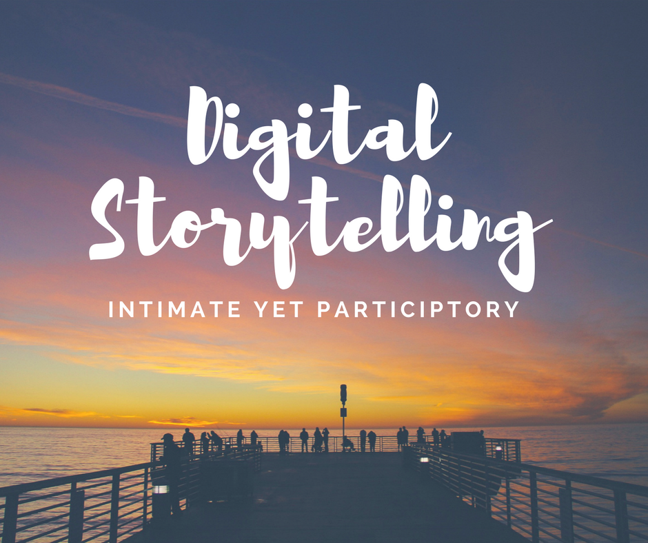 "Image of sunset that says, ""Digital Storytelling: Intimate yet Participatory"""